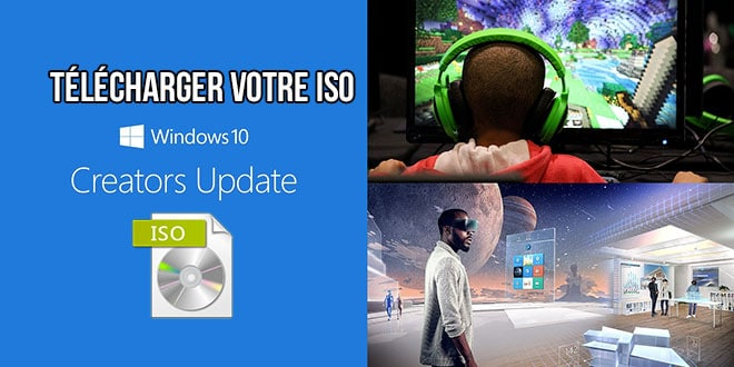 Télécharger la dernière version de Windows 10: Creators Update (1703)