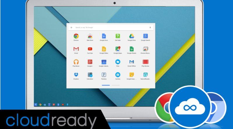 CloudReady: Tester ChromeOs ou redonner vie à un vieux pc